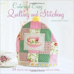 Cute & Easy Quilting & Stitching