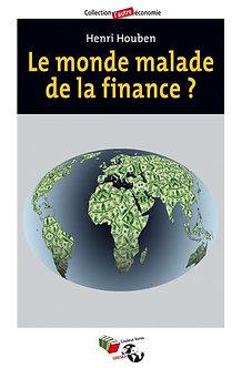 Le monde malade de la finance ? - Henri Houben