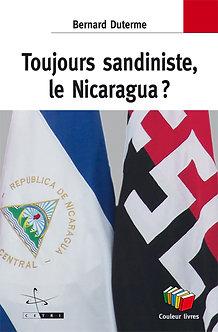 Toujours sandiniste, le Nicaragua ? - Bernard Duterme