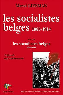 Les Socialistes belges (1885-1918) - Marcel Liebman