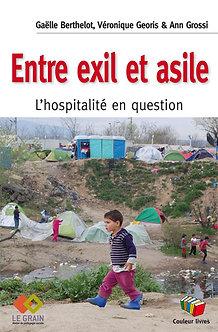 Entre exil et asile - Gaëlle Berthelot, Véronique Georis et Ann Grossi