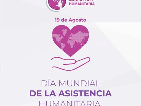 Agosto - Mes de la Asistencia Humanitaria