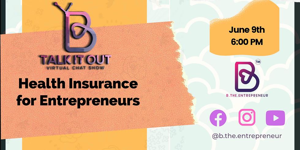 Talk It Out - Health Insurance for Entrepreneurs