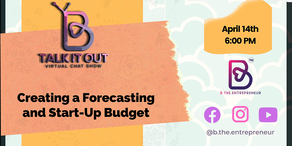 Talk It Out - Creating a Forecasting and Start-Up Budget