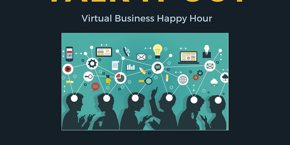 """""""Talk It Out"""" Virtual Business Happy Hour (1)"""