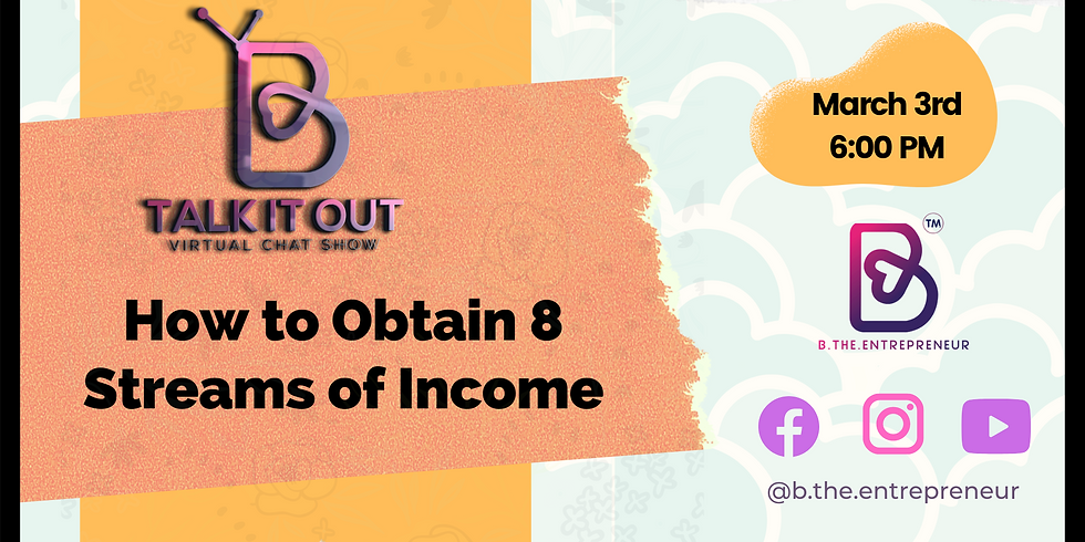 Talk It Out - How to Obtain 8 Streams of Income