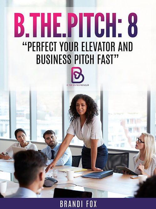 B.The.Pitch: Perfect your Elevator and Business Pitch Fast