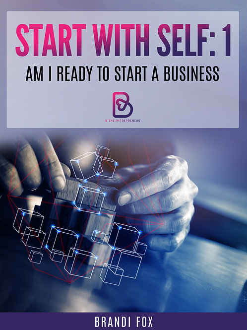 "Start With Self: ""Am I Ready to Start a Business"""