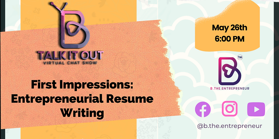 Talk It Out - First Impressions: Entrepreneurial Resume Writing