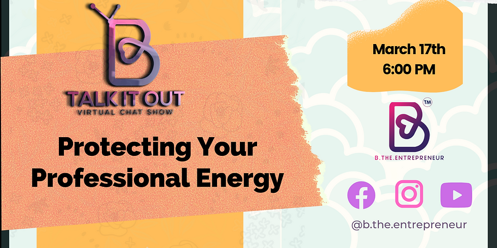 Talk It Out - Protecting Your Professional Energy