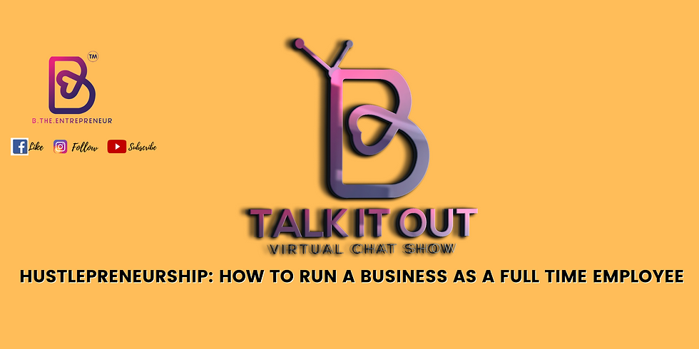HUSTLEPRENEURSHIP: How to Run a Business as a Full Time Employee