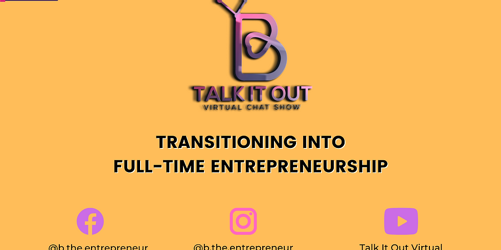 Transitioning into Full-Time Entrepreneurship