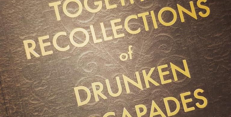 Journal:  Pieced Together Recollections of Drunken Escapades