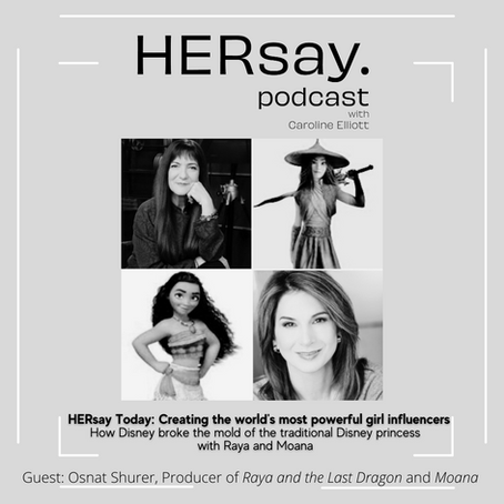 HERsay Today: Crafting the Modern Disney Princess with Osnat Shurer