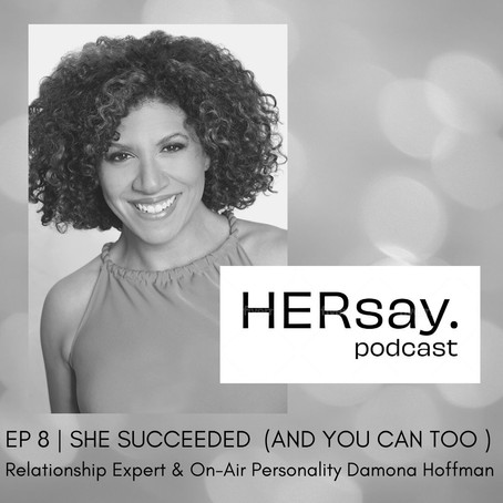 She Succeeded (And You Can Too): Relationship Expert & On-Air Personality Damona Hoffman
