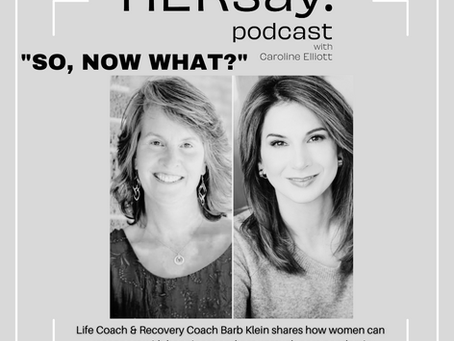So, Now What?: Getting Unstuck with Barb Klein
