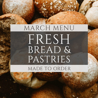 02/03/21 - March Menu for the Bakery