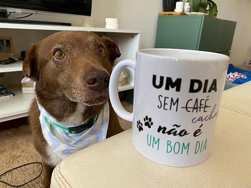 """Caneca """"Um dia sem café - cachorro - não é um bom dia"""""""