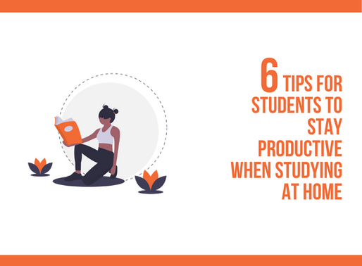 6 Tips For Students to Stay Productive when Studying at Home