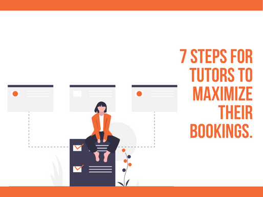 7 Steps For Tutors To Maximize Their Bookings