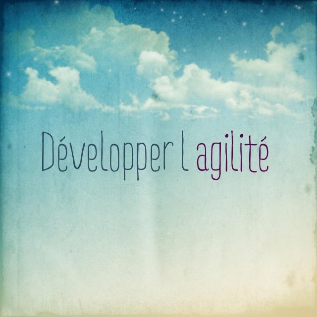 developper l'agilité