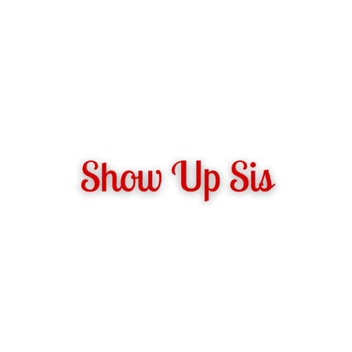 Show Up Sis.png