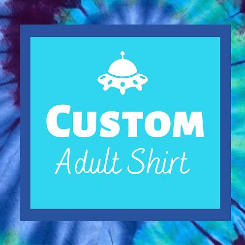 Custom Adult Tie Dye Shirt
