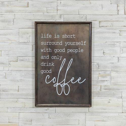 Drink Good Coffee Sign