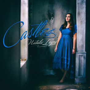 """SINGER/SONGWRITER NATALIE LAYNE IS BUILDING """"CASTLES"""" WITH NEW EP AND SINGLE"""