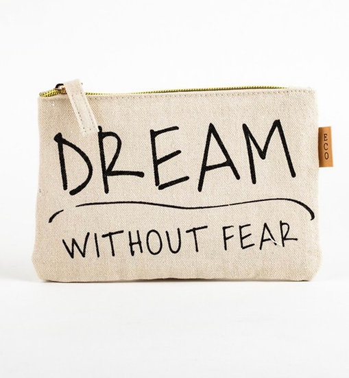 """""""Dream without Fear"""""""