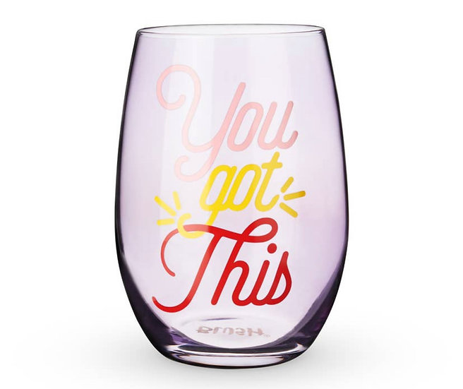 You Got This Stemless Wine Glass