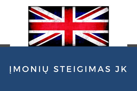Kaip istegti imone Anglijoje, Kokie mokesčiai Anglijoje, kaip pradeti versla UK, Kaip uzregistruoti imone Anglijoje