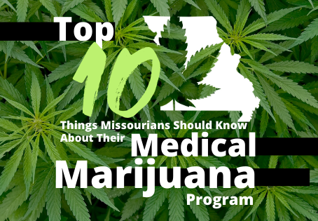 Top 10 Things Missourian's Should Know About Their Medical Marijuana Program