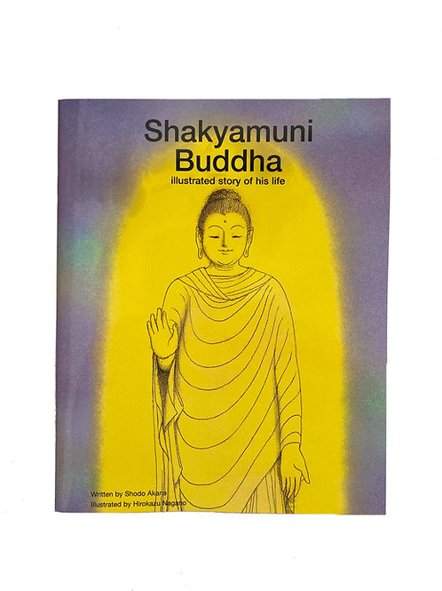 Shakyamuni Buddha: Illustrated Story of His Life
