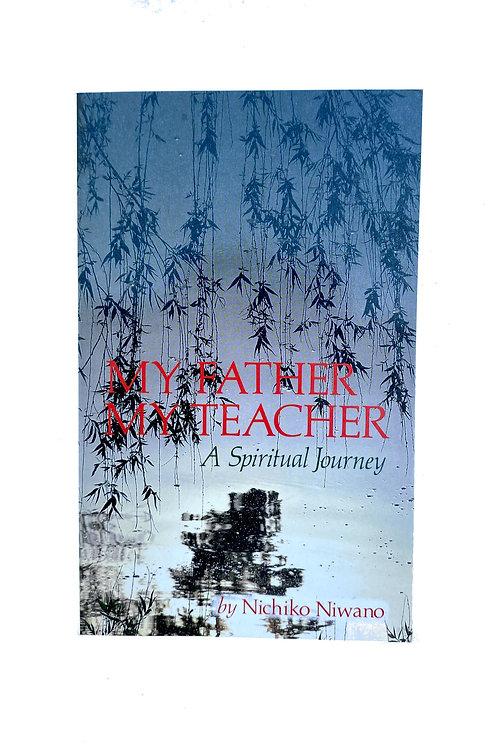 My Father, My Teacher: A Spiritual Journey