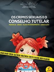 Crimes Sexuais e o Conselho Tutelar