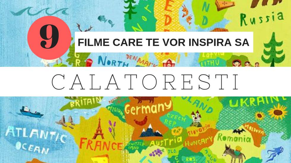 9 FILME CARE TE VOR INSPIRA SA CALATORESTI IN EUROPA!