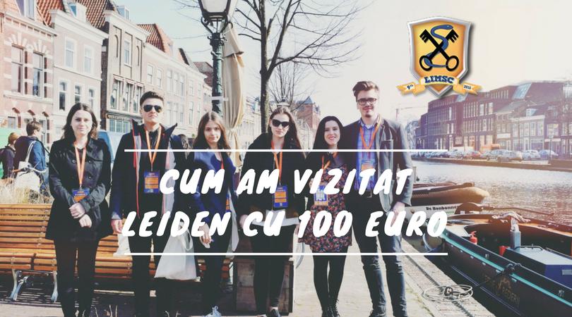 Cum am vizitat Leiden cu doar 100 euro!