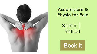 30 mins Acupressure and Physio for Pain booking - 07393 130040
