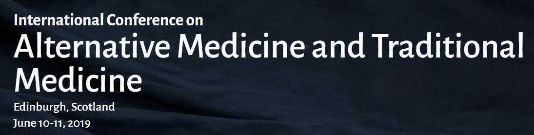 Alternative Medicine and Traditional Medicine Conference 2019 Edinburgh Scotland
