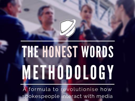 The Honest Words Methodology: Revolutionising how spokespeople interact with media