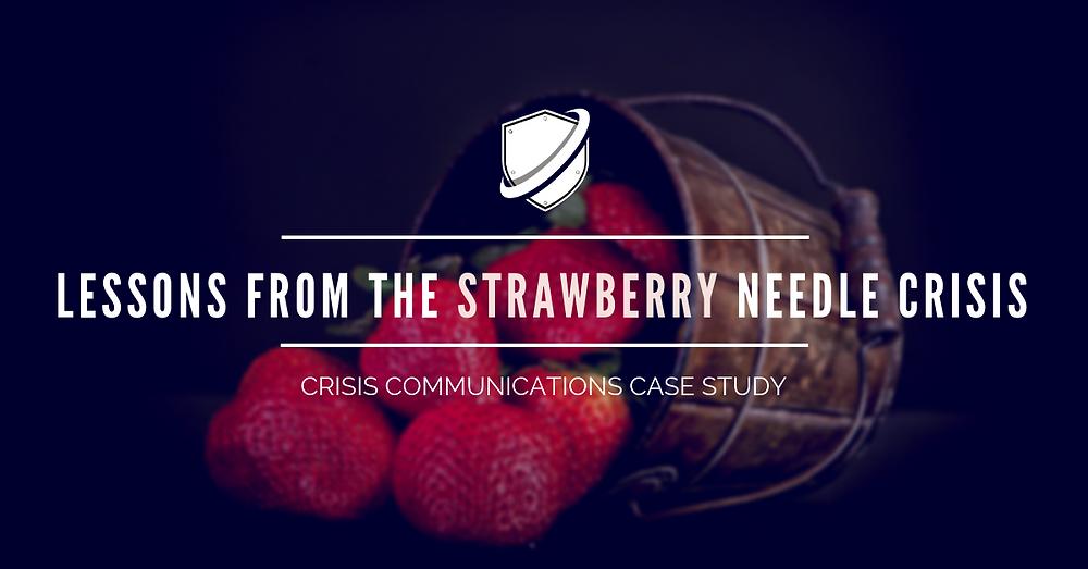 Crisis Case Study: Strawberry Needles