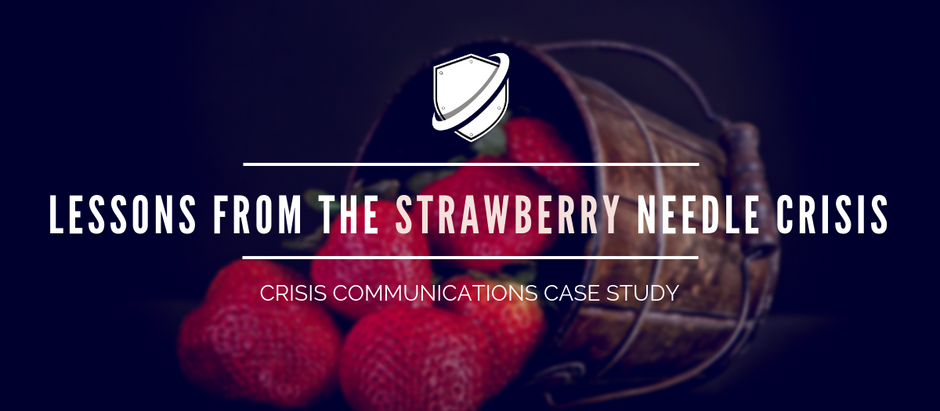 Crisis Case Study: What Communicators can learn from the Strawberry Needle Crisis