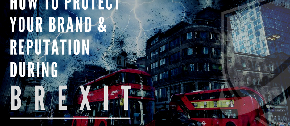 How to protect your brand and reputation during Brexit; a formula
