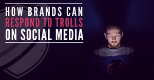 How brands can respond to trolls on social media