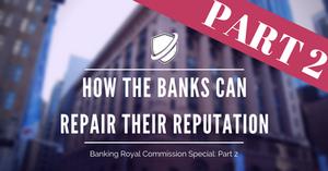 Crisis Shield: How the banks can repair their reputation