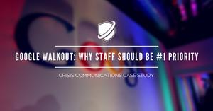 Google walkout crisis communications case study