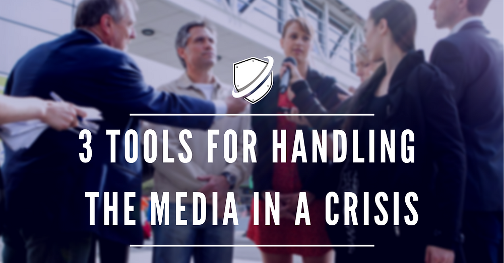 3 Tools for handling the media in a crisis