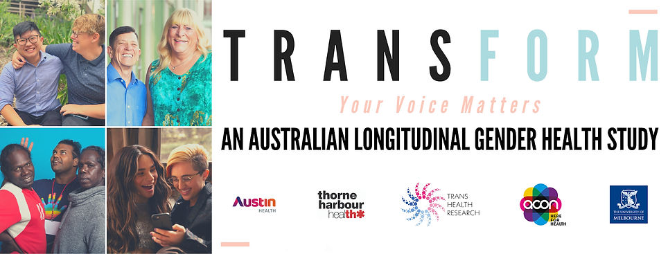 An image introducing a study called TRANSform, which is an Australian longitudal gender health study. Also displayed are the words, your voice matters, and several logos are shown. The logos include Austin Health, Thorne Harbour Health, Trans Health Research, ACON, and the University of Melbourne.