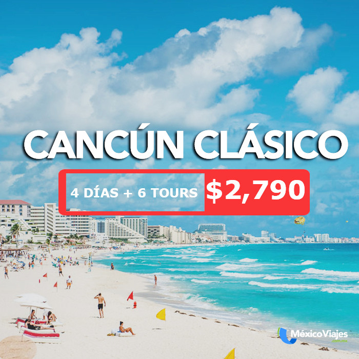 🌴 Paquete Cancún Clásico + 6 tours gratis